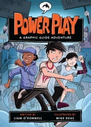 Power Play: A Graphic Guide Adventure ebook by Liam O'Donnell,Mike Deas