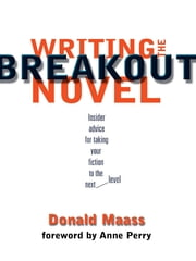 Writing the Breakout Novel ebook by Donald Maass