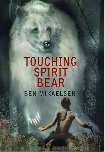 Touching Spirit Bear ebook by Ben Mikaelsen