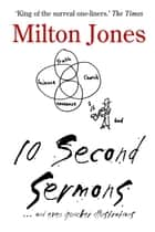 10 Second Sermons ebook by Milton Jones