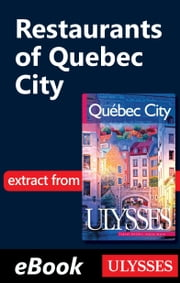 Restaurants of Quebec City ebook by Collective