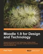 Moodle 1.9 for Design and Technology ebook by Paul Taylor