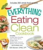 The Everything Eating Clean Cookbook ebook by Britt Brandon