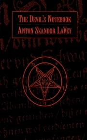 The Devil's Notebook ebook by Anton Szandor LaVey