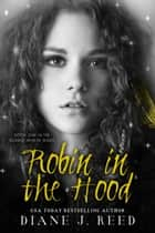 Robin in the Hood ebook by Diane J. Reed