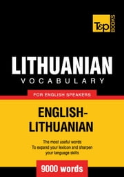 Lithuanian vocabulary for English speakers - 9000 words ebook by Andrey Taranov