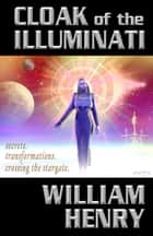 Cloak of the Illuminati ebook by William Henry
