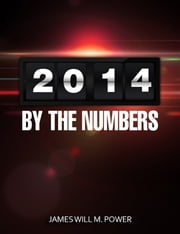 2014 By the Numbers (Future Predictions Now) ebook by James Power