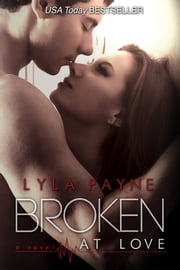 Broken at Love (Whitman University) ebook by Lyla Payne