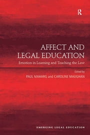 Affect and Legal Education - Emotion in Learning and Teaching the Law ebook by Paul Maharg,Caroline Maughan