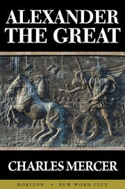 Alexander the Great ebook by Charles Mercer