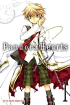 PandoraHearts, Vol. 1 ebook by Jun Mochizuki