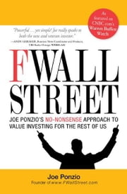 F Wall Street: Joe Ponzio's No-Nonsense Approach to Value Investing For the Rest of Us ebook by Joel Ponzio