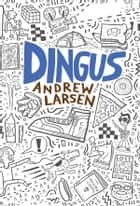 Dingus ebook by Andrew Larsen