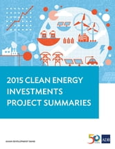 2015 Clean Energy Investments Project Summaries ebook by Asian Development Bank