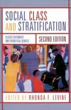 Social Class and Stratification - Classic Statements and Theoretical Debates ebook by Rhonda Levine, Joan Acker, Maxine Baca-Zinn,...