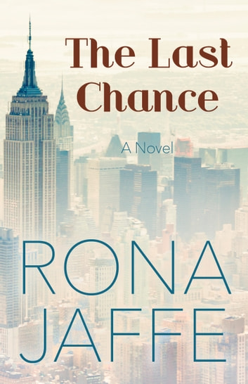 The Last Chance - A Novel ebook by Rona Jaffe