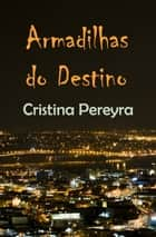 Armadilhas do Destino ebook by Cristina Pereyra