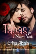 Tapas en Nueva York ebook by Erina Alcalá