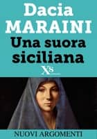 Una suora siciliana (XS Mondadori) ebook by Dacia Maraini