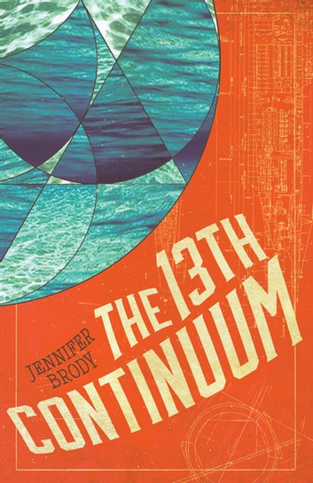 The 13th Continuum - The Continuum Trilogy, Book 1 ekitaplar by Jennifer Brody