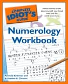 The Complete Idiot's Guide Numerology Workbook ebook by Patricia Kirkman,Katherine Gleason
