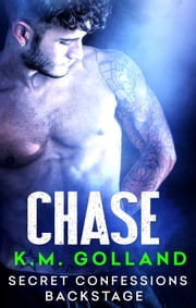 Secret Confessions: Backstage – Chase ebook by K.M. Golland