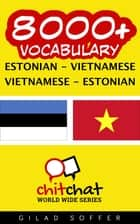 8000+ Vocabulary Estonian - Vietnamese ebook by Gilad Soffer
