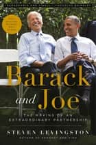 Barack and Joe - The Making of an Extraordinary Partnership eBook by Steven Levingston, Michael Eric Dyson