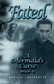 Fated: A Mermaid's Curse 2 ebook by Daniele Lanzarotta