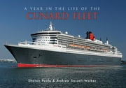 A Year in the Life of the Cunard Fleet ebook by Sharon Poole; Andrew Sassoli-Walker