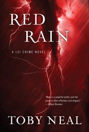 Red Rain - Lei Crime Series, #11 ebook by Toby Neal