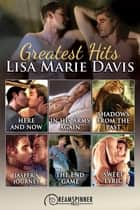 Lisa Marie Davis's Greatest Hits ebook by Lisa Marie Davis
