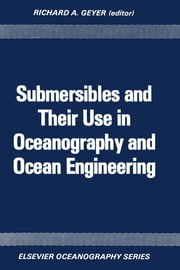 Submersibles and Their Use in Oceanography and Ocean Engineering ebook by Kobo.Web.Store.Products.Fields.ContributorFieldViewModel