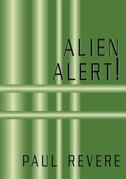 Alien Alert! ebook by Paul Revere