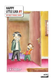 Happy Little Luka - Episode 1 - My Best Friend, Shiro ebook by J.N. PAQUET