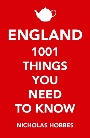 England - 1,001 Things You Need to Know ebook by Nicholas Hobbes