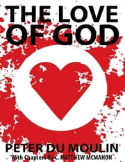 The Love of God ebook by C. Matthew McMahon,Peter Du Moulin