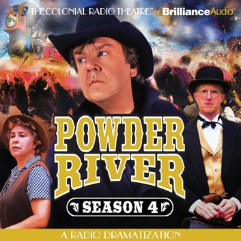Powder River - Season Four - A Radio Dramatization audiobook by Jerry Robbins