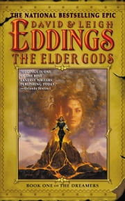 The Elder Gods - Book One of the Dreamers ebook by David Eddings,Leigh Eddings