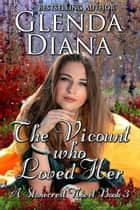 The Viscount Who Loved Her (A Stonecrest Novel Book 3) ebook by Glenda Diana