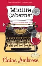 Midlife Cabernet - Life, Love & Laughter After Fifty ebook by Elaine Ambrose