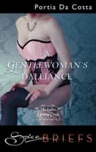 A Gentlewoman's Dalliance ebook by Portia Da Costa