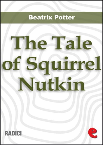 The Tale of Squirrel Nutkin ebook by Beatrix Potter