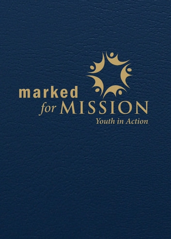 Marked for Mission - Youth in Action ebook by