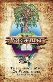 The Church Mice of Wordishure ebook by Mick McArt