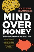 Emotional rollercoaster a journey through the science of feelings mind over money the psychology of cash and how to use it better ebook by fandeluxe Ebook collections