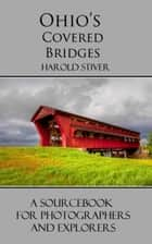 Ohio's Covered Bridges ebook by Harold Stiver