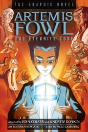 Artemis Fowl: The Eternity Code Graphic Novel ebook by Eoin Colfer, Andrew Donkin