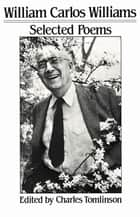 Selected Poems ebook by William Carlos Williams,Charles Tomlinson